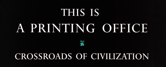 """""""Ceci est un atelier d'imprimerie, carrefour de la civilisation..."""" Premiers mots du célèbre manifeste de la typographe Beatrice Warde (Facsimilé de Full Circle Press)"""