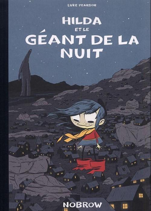 Luke Pearson, Hilda et le géant de la nuit, Nobrow, 2011